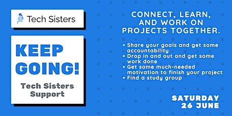 Keep Going! Tech Sisters Support (AM) tickets