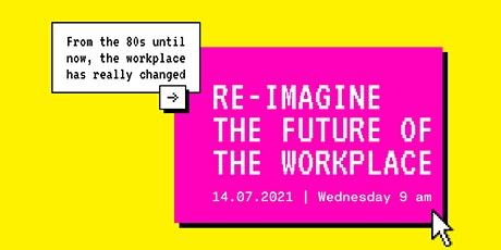 Re-imagine the future of the Workplace tickets
