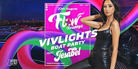 Flow Fridays - VivLights Festival - Boat Party Ft. Jesabel tickets