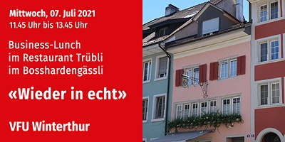 Business-Lunch, Winterthur, 7.07.2021