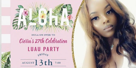 Cierra's 27th Luau Celebration tickets