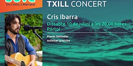 Txill Concert - Cris Ibarra entradas