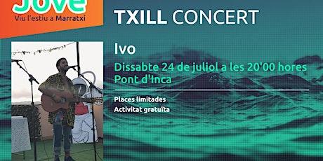 Txill Concert - Ivo entradas