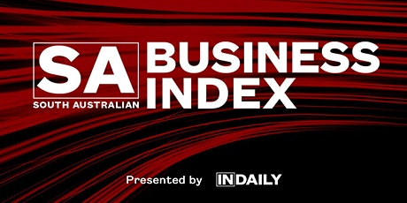 South Australian Business Index 2021, presented by InDaily tickets