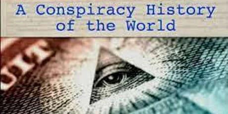 A Conspiracy History of the World tickets