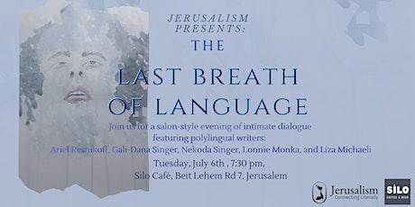 The Last Breath of Language tickets