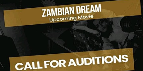 THE ZAMBIAN DREAM MOVIE AUDITIONS tickets
