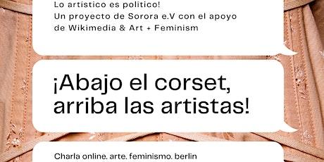 ¡Abajo el corset, arriba las artistas! Charla Online entradas