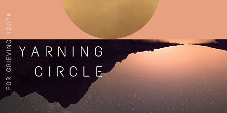 Yarning Circle for Grieving Teens tickets