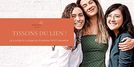 Tissons du lien !  Rencontre avec Sélène Provence billets