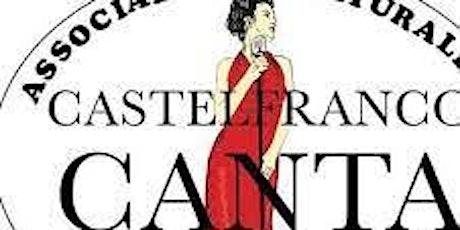 CASTELFRANCO CANTA FESTIVAL biglietti