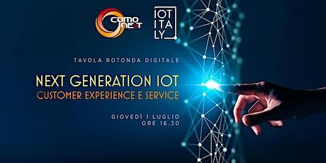 Next Generation IOT customer experience and service biglietti