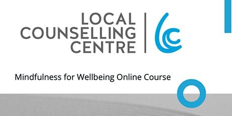 Mindfulness For Wellbeing: Online Course tickets