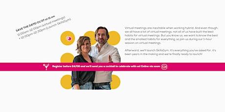 Virtual meetings + Launch SkillsGym tickets