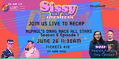 Sissy That Pod: Pride Livestream in aid of LGBT Ireland. tickets