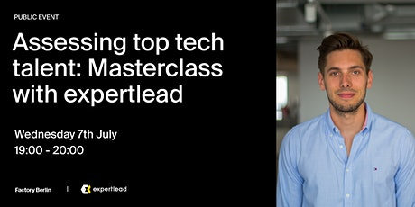 Assessing Tech Candidates Effectively: Masterclass with expertlead Tickets