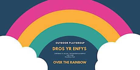 Dros Yr Enfys / Over The Rainbow Playgroup 24.06.21 tickets