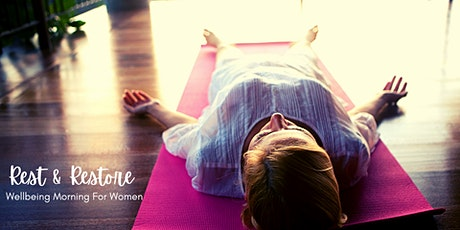 Rest and Restore - Wellbeing Morning For Women tickets