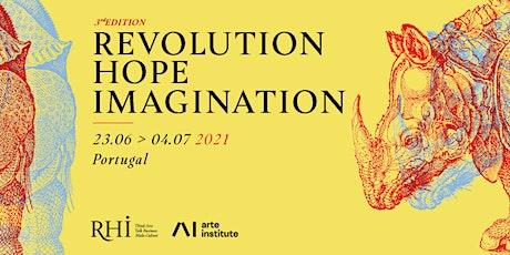 Revolution Hope Imagination (RHI) - Lisbon tickets