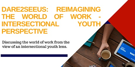 Reimagining  the world of work - Intersectional Youth Perspective tickets