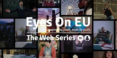 Projection Publique / Eyes On Eu  - The Web Series billets