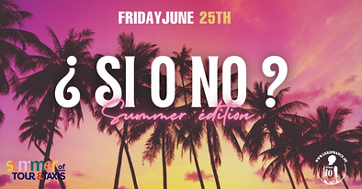 Si O No Summer Edition ✘ Tour & Taxis image