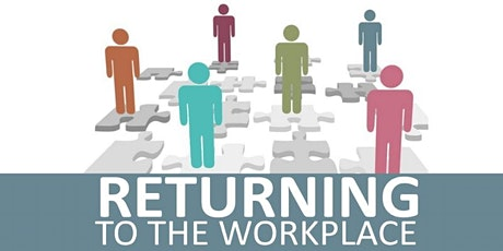 Returning to the Workplace tickets