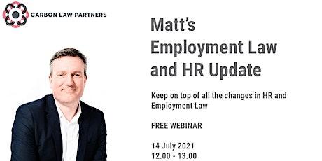 Matt's Employment Law and HR Update: July 2021 tickets