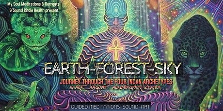 Earth Forest Sky: Meditation & Sound Journey with the Four Incan Archetypes tickets