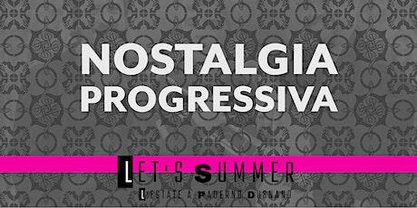Let's music | Nostalgia progressiva biglietti