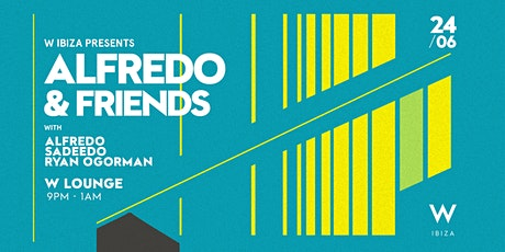 W Ibiza  presents Alfredo & Friends tickets
