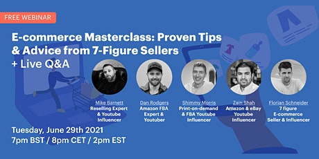 E-commerce Masterclass: Proven Tips & Advice from 7-Figure Sellers + Q&A tickets