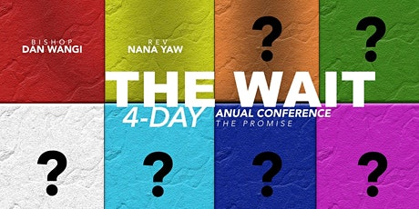 The Wait - The Promise. 4 day Annual conference. tickets