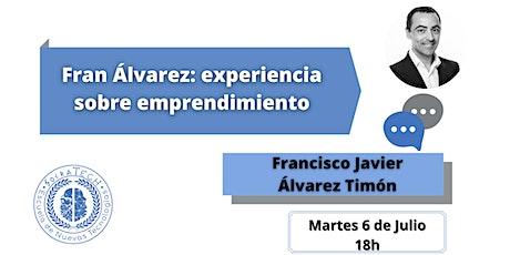 Francisco Javier Álvarez: experiencia sobre el emprendimiento entradas