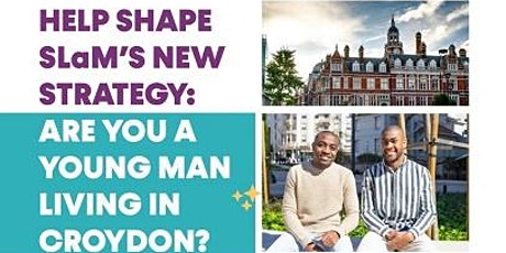Help Shape SLaM's New Strategy: Young Men's Focus Group tickets
