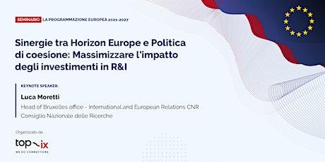 La programmazione europea 2021-2027: Horizon Europe e Politica di Coesione tickets