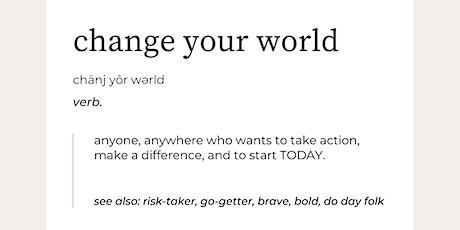 Change Your World Walkthrough tickets