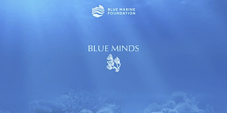 Opening Preview | Blue Minds Exhibition tickets
