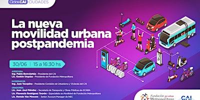 #CharlasCAI La nueva movilidad urbana postpandemia