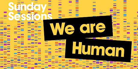 We are Human: Sunday Session tickets
