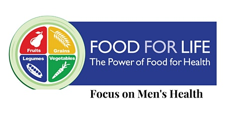 Food For Life - Focus on Men's Health Cooking & Nutrition Class tickets