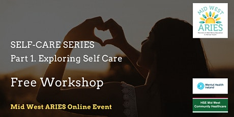 Free Workshop: SELF CARE SERIES Part 1 Exploring Self-Care tickets