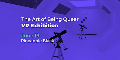 The Art of Being Queer Virtual Reality Exhibition tickets