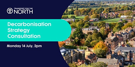 Decarbonisation Strategy Consultation Webinar - Yorkshire & the Humber tickets