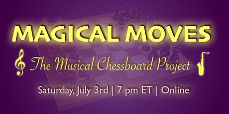 MAGICAL MOVES: The Musical Chessboard Project's World Premiere tickets