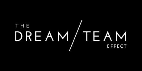 THE DREAM TEAM EFFECT tickets