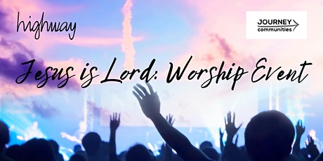 Jesus is Lord: Worship Event tickets