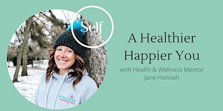 SELF: A Healthier Happier You tickets