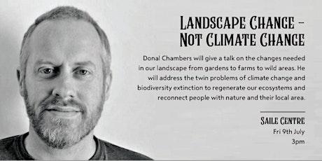 Landscape Change - Not Climate Change tickets