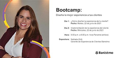 Bootcamp: Diseña la mejor experiencia para tus clientes boletos